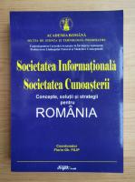 Anticariat: Florin Gh. Filip - Societatea informationala. Societatea cunoasterii. Concepte, solutii si strategii pentru Romania