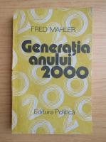 Anticariat: Fred Mahler - Generatia anului 2000