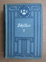 Anticariat: Friedrich Schiller - Werke fur Schule und haus (volumul 2, 1911)