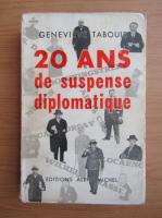 Anticariat: Genevieve Tabouis - 20 ans de suspense diplomatique