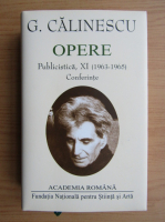George Calinescu - Opere, volumul 11 (Academia Romana)