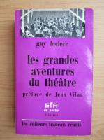 Guy Leclerc - Les grandes aventures du theatre