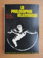 Henri Arvon - La philosophie allemande