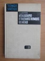 Anticariat: I. Lakhtine - Metallographie et traitements thermiques des metaux