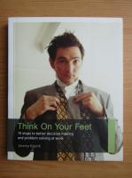 Anticariat: Jeremy Kourdi - Think on your feet