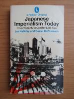 Anticariat: Jon Halliday - Japanese Imperialism Today