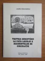 Anticariat: Laura Vega - Tactica cercetarii la fata locului a accidentelor de circulatie