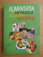 Laurentiu Cernaianu - Alimentatia sanatoasa a familiei moderne