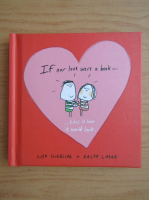 Anticariat: Lisa Swerling - If our love were a book this is how it would look