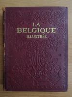Anticariat: Louis Dumont - La Belgique illustree (1925)
