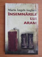 Maria Angels Anglada - Insemnarile lui Aram