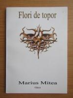 Marius Mitea - Flori de topor