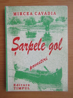 Anticariat: Mircea Cavadia - Sarpele gol