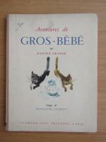 Anticariat: Nanine Gruner - Aventures de Gros-Bebe (1945)