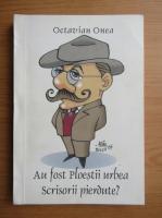 Octavian Onea - Au fost Ploiestii urbea Scrisorii Pierdute?