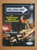 Anticariat: Paul Delong - Delong way