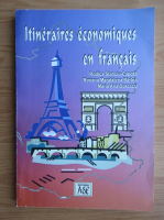 Anticariat: Rodica Stanciu-Capota - Itineraires economiques en francais