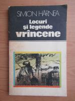 Anticariat: Simion Harnea - Legende si locuri vrancene