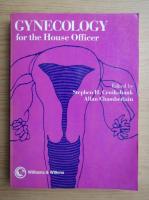 Anticariat: Stephen H. Cruikshank - Gynecology for the House Officer