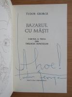 Anticariat: Tudor George - Bazarul cu masti (cu autograful si dedicatia autorului)