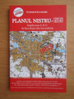 Tudor Pacuraru - Planul Nistru 1989. Implicarea G.R.U. in Revolutia din Decembrie