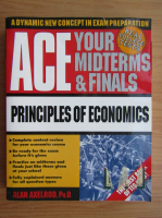 Alan Axelrod - Ace your midterms and finals. Principles of economics