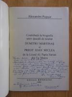 Anticariat: Alexandru Popsor - Contributii la biografia unor dascali de neuitat Dumitru Martinas si Preot Ioan Miclea (cu autograful autorului)
