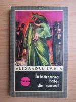 Alexandru Sahia - Intoarcerea tatei din razboi