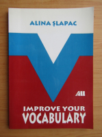 Anticariat: Alina Slapac - Improve your vocabulary