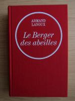 Armand Lanoux - Le Berger des abeilles