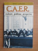 Boris Ladighin - C.A.E.R. Realizari, probleme, perspective