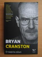 Anticariat: Bryan Cranston - O viata in roluri