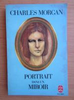 Anticariat: Charles Morgan - Portrait dans un miroir