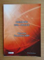 Anticariat: ECDL modulul 6. Prezentari, PowerPoint 2007