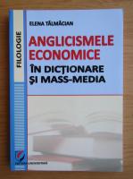 Elena Talmacian - Anglicismele economice in dictionare si mass-media