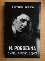 Anticariat: Florentin Popescu - N. Porsenna, o viata, un destin, o opera