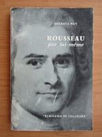 Anticariat: Georges May - Rousseau par lui-meme