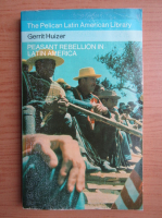 Anticariat: Gerrit Huizer - Peasant rebellion in Latin America