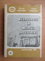 Anticariat: Gheorghe Pendefunda - Neurologie in mediul industrial. Ghid practic