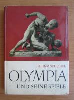 Anticariat: Heinz Schobel - Olympia und Seine Spiele