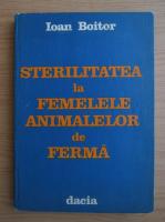 Ioan Boitor - Sterilitatea la femelele animalelor de ferma