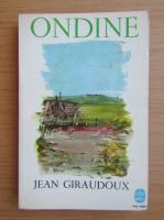 Anticariat: Jean Giraudoux - Ondine