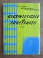 Anticariat: Lia Kellner - Geosinteticele in constructii (volumul 1)