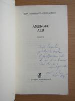 Anticariat: Livia Nemteanu Chiriacescu - Amurgul alb (cu autograful autoarei)