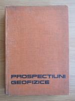 Liviu Constantinescu - Prospectiuni geofizice, volumul 2. Metodele campurilor artificiale