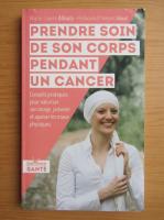 Anticariat: Marie Laure Allouis - Prendre soin de son corps pendant un cancer