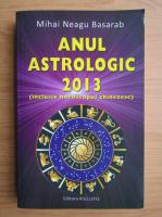 Anticariat: Mihai Neagu Basarab - Anul astrologic 2013
