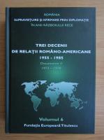Anticariat: Nicolae Ecobescu - Trei decenii de relatii romano-americane 1955-1985 (volumul 6)