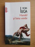 Anticariat: Nora Iuga - Harald si luna verde (Top 10+)