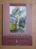 Anticariat: Orasul Lisabona (editie bilingva)